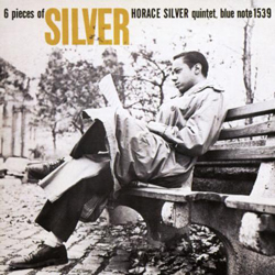 Horace Silver, 6 Pieces of Silver with Louis Hayes