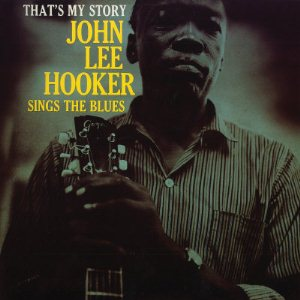John Lee Hooker, That's My Story with Louis Hayes