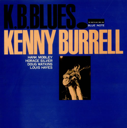 Kenny Burrell, K. B. Blues with Louis Hayes