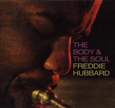 Freddie Hubbard, The Body & the Soul with Louis Hayes