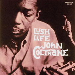 John Coltrane, Lush Life with Louis Hayes