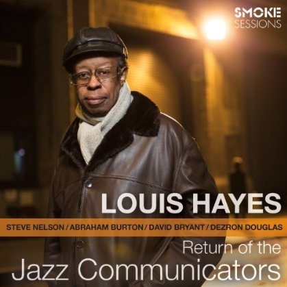 Louis Hayes - Return of the Jazz Communicators